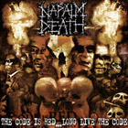 Napalm Death - The Code Is Red ... Long Live The Code