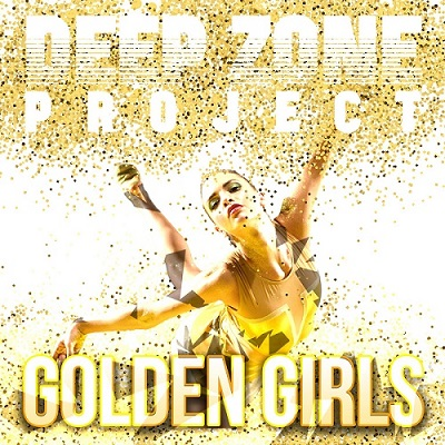 """Deep Zone Project"" с нова версия на ""Golden Girls"""