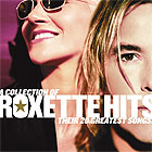 Roxette - A Collection Of Roxette Hits: Their 20 Greatest Songs
