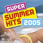 Компилация - Super Summer Hits 2005