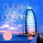 Dubai Chill Lounge vol. 2 - Компилация